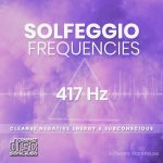 Solfeggio Frequencies - 417 Hz CD