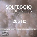 Solfeggio Frequencies - 285 Hz CD